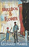 img - for Bulldog and Flower: THE FIRST BULLDOG MEANS ADVENTURE book / textbook / text book