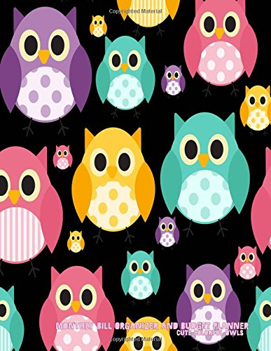 Download Monthly Bill Organizer and Budget Planner- Cute Colorful Owls: Extra Large 8.5 x11 Budget Book with Motivational Quotes (Smart Budget Books) (Volume 48) pdf