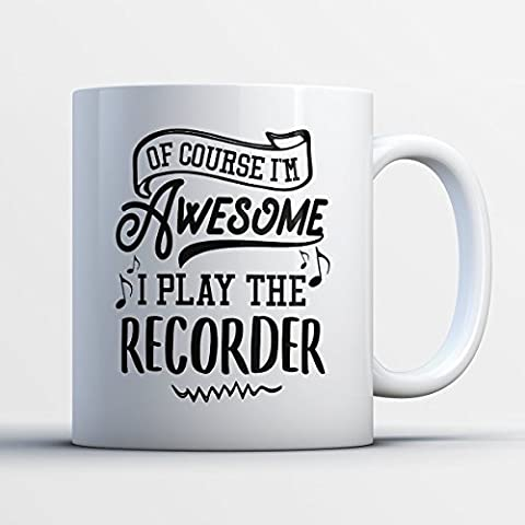 Recorder Coffee Mug - Ofcourse I'm Awesome I Play The Recorder - Funny 11 oz White Ceramic Tea Cup - Humorous and Cute Recorder Lover Gifts with Recorder (Microcassette Storage)