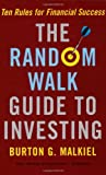 img - for The Random Walk Guide To Investing by Burton G. Malkiel (2007-01-30) book / textbook / text book