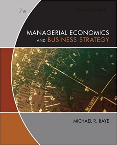 Managerial Economics & Business Strategy 7th Edition by Baye, Michael published by McGraw-Hill/Irwin