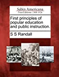 First Principles of Popular Education and Public Instruction, S. S. Randall, 1275797288
