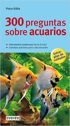300 preguntas sobre acuarios Grandes guías de la naturaleza: Amazon.es: Kölle Petra, Pardo Nicole: Libros