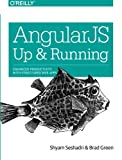 AngularJS: Up and Running: Enhanced Productivity with Structured Web Apps