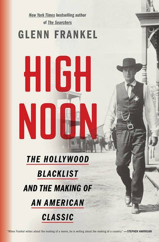 high-noon-the-hollywood-blacklist-and-the-making-of-an-american-classic