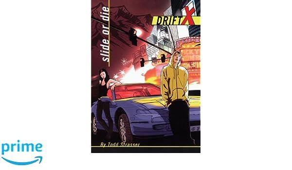 Slide or Die (DriftX): Amazon.es: Todd Strasser, Craig Phillips: Libros en idiomas extranjeros