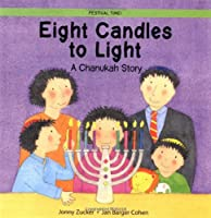 Eight Candles To Light: A Chanukah Story