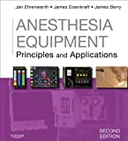 Anesthesia Equipment E-Book: Principles and Applications (Expert Consult: Online and Print) (Expert Consult Title: Online + Print)