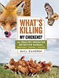 For backyard chicken keepers and large-scale farmers alike, the single greatest challenge is protecting poultry from predators. What's Killing My Chickens? is the essential guide to identifying the culprit and ensuring safety for the flock. Often, by...