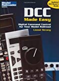 Dcc Made Easy: Digital Command Control for Your Model Railroad (Model Railroader Books)