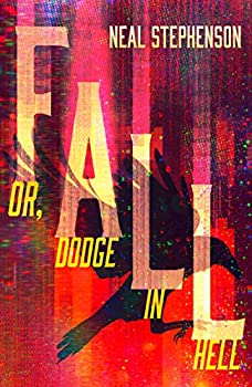 Fall, or Dodge in Hell by Neal Stephenson science fiction and fantasy book and audiobook reviews