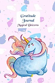 Gratitude Journal - Magical Unicorns: Gorgeous full color Unicorn illustrated Thankfulness Diary - Blue Unicorn (Illustrated Writing Prompts Gratitude Journal Paperback)