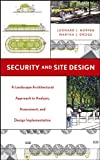 Security and Site Design: A LandscapeArchitectural Approach to Analysis, Assessment,and Design Implementation