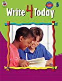 Write 4 Today, Carson-Dellosa Publishing Staff, 0768232252