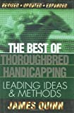The Best of Thoroughbred Handicapping, James Quinn, 0970014775