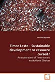 Timor Leste - Sustainable Development or Resource Cursed?, Jennifer Drysdale, 3639139828