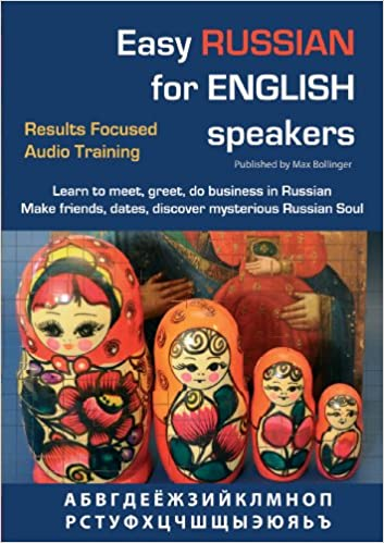 Easy russian for english speakers vol1 results focused audio easy russian for english speakers vol1 results focused audio training learn to meet greet do business in russian make friends dates and discover m4hsunfo