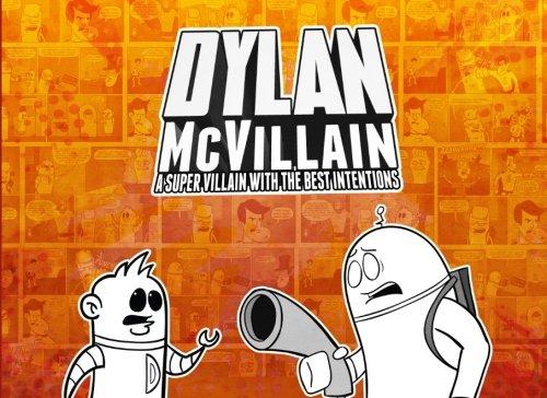 Dylan McVillain: A Super Villain with the Best Intentions (Best Super Villains)