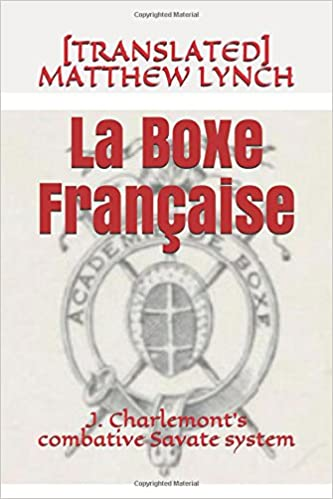 Descargar Torrents Castellano La Boxe Française: J. Charlemont's Combative Savate Method PDF Online