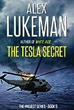 The Tesla Secret: The Project: Book Five (Volume 5)