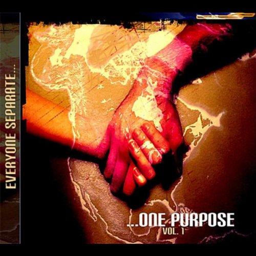 Everyone Separate...One Purpose