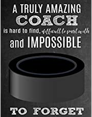 A Truly Amazing Coach Is Hard To Find, Difficult To Part With And Impossible To Forget: Thank You Appreciation Gift for Hockey Coaches: Notebook | Journal | Diary for World's Best Coach