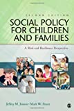 Social Policy for Children and Families 2nd Edition