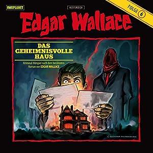 Das geheimnisvolle Haus (Edgar Wallace 6) Hörspiel