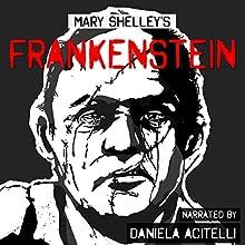 Frankenstein Audiobook by Mary Wollstonecraft Shelley Narrated by Daniela Acitelli