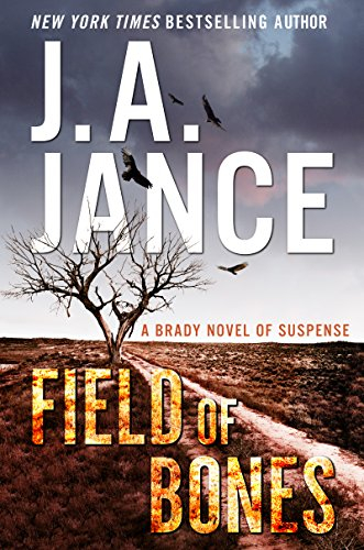 Field of Bones: A Brady Novel of Suspense (Joanna Brady Mysteries) by [Jance, J. A.]