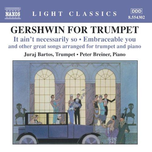 - Gershwin for Trumpet (arr. J. Bartos and P. Breiner)