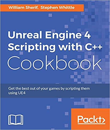 Amazon com: Unreal Engine 4 Scripting with C++ Cookbook
