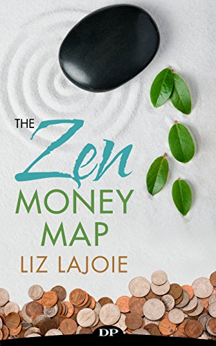 The Zen Money Map: Charge Your Worth, Pay Yourself First, and Fund Your Wildest Dreams (First Map)