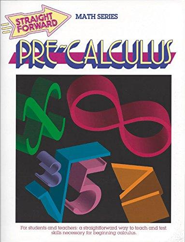 Pre-Calculus: Straight Forward Math Series (Large Editions) (Straight Forward Large Edition)
