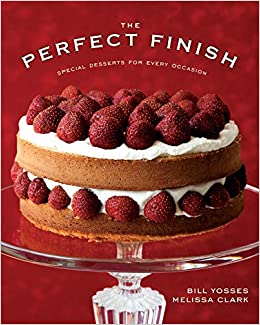 The Perfect Finish: Special Desserts for Every Occasion: Amazon.es: Bill Yosses, Melissa Clark: Libros en idiomas extranjeros