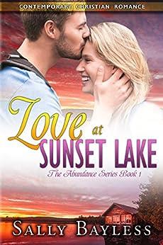 Love at Sunset Lake: The Abundance Series Book 1 by [Bayless, Sally]