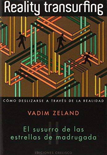 Reality transurfing, II: El susurro de las estrellas de madrugada (PSICOLOGÍA) (Spanish Edition) (Spanish) Paperback – March 8, 2011