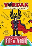 How to Grow up and Rule the World, Vordak T. Incomprehensible and Scott Seegert, 1606840134