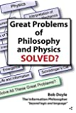 Great Problems in Philosophy and Physics Solved?