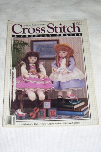 Cross Stitch & Country Crafts -- Mar/Apr 1987 Vol II No. 4 --Collector's Dolls, Amish, Stitched Collars
