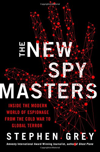 Download The New Spymasters: Inside the Modern World of Espionage from the Cold War to Global Terror pdf