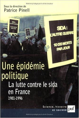 Téléchargement Une épidémie politique : La Lutte contre le sida en France : 1981-1996 epub pdf