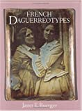 img - for French Daguerreotypes by Janet E. Buerger (1989-11-14) book / textbook / text book