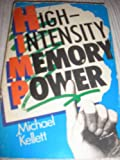 High-Intensity Memory Power, Michael C. Kellett, 0806963107