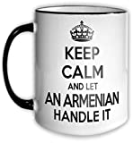 Keep Calm and Let AN ARMENIAN Handle It Mug 11OZ Coffee Cup