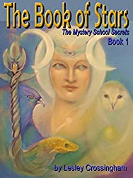 The Book of Stars: Secrets of the Heavens (THE MYSTERY SCHOOL CODICES 2)