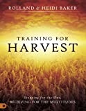 img - for Training for Harvest: Stopping for the One, Believing for the Multitudes book / textbook / text book