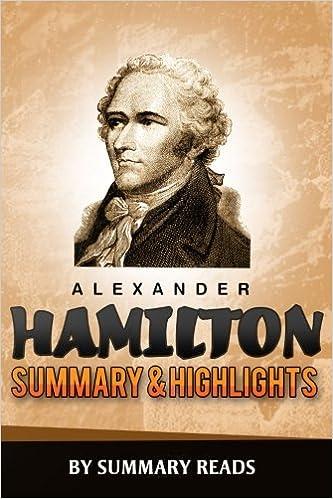 Alexander Hamilton: by Ron Chernow | Summary & Highlights ...