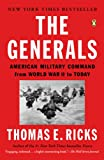 Front cover for the book The Generals: American Military Command from World War II to Today by Thomas E. Ricks