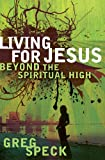 img - for Living for Jesus Beyond the Spiritual High book / textbook / text book